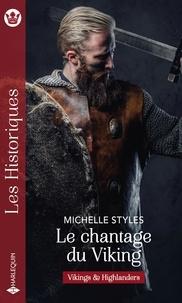 Michelle Styles - Vikings & Highlanders  : Le chantage du Viking.