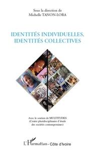 Michelle Tanon-Lora - Identités individuelles, identités collectives.