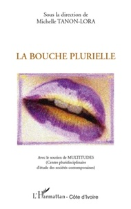 Michelle Tanon-Lora - La bouche plurielle.