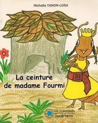 Michelle Tanon-Lora - La ceinture de madame fourmi.