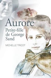 Michelle Tricot - Aurore - Petite-fille de George Sand.