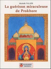 Michelle Valade - La guérison miraculeuse de Prokhore.