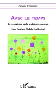 Michelle Van Hooland - Avec le temps - Se reconstruire après la violence conjugale.