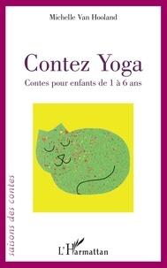 Michelle Van Hooland - Contez Yoga - Contes pour enfants de 1 à 6 ans.
