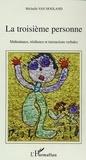 Michelle Van Hooland - La troisième personne - Maltraitance, Résilience et intercations verbales. Analyse psychosociolinguistique de témoignages.