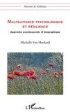 Michelle Van Hooland - Maltraitance psychologique et résilience - Approche psychosociale et biographique.