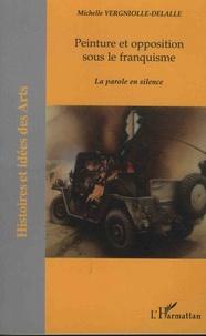 Michelle Vergniolle-Delalle - Peinture et opposition sous le franquisme - La parole, en silence.