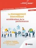 Michelle Veyssière et Roland Robeveille - Le management bienveillant, accélérateur de la performance.