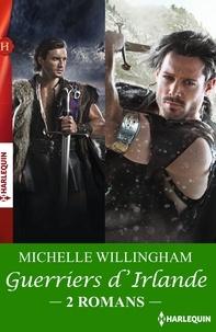 Michelle Willingham - Intégrale Guerriers d'Irlande.
