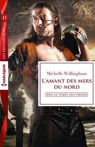 Michelle Willingham - L'amant des mers du nord - T2 - Le temps des vikings.