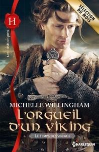 Michelle Willingham - L'orgueil d'un viking - T1 - Le temps des vikings.
