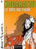 Michetz et Olivier Bossé - Kogaratsu Tome 4 : Le dos du tigre.