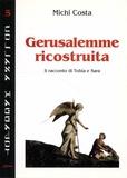 Michi Costa - Gerusalemme ricostruita - Il racconto di Tobia e Sara.
