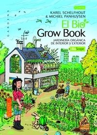 Michiel Panhuysen et Karel Schelfhout - El Bio Grow Book - Jardinería orgánica de interior y exterior.