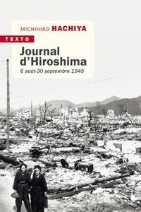 Michihiko Hachiya - Journal d'Hiroshima - 6 août - 30 septembre 1941.
