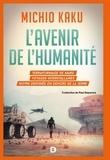 Michio Kaku - L'avenir de l'humanité - Le terraformage de Mars, voyages interstellaires, l'immortalitée et notre destinée en dehors de la Terre.