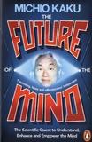 Michio Kaku - The Future of the Mind.