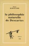 Michio Kobayashi - La philosophie naturelle de Descartes.