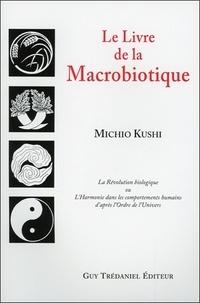 Michio Kushi - Le Livre de la Macrobiotique.