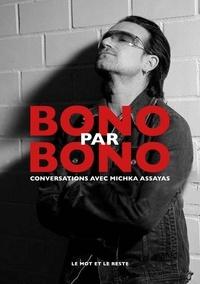 Michka Assayas - Bono par Bono - Conversations avec Michka Assayas.