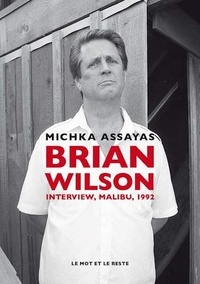 Michka Assayas - Brian Wilson - Interview, Malibu, 1992.