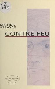 Michka Assayas - Contre-feu.