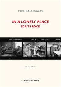 Michka Assayas - In a lonely place - Ecrits rock.