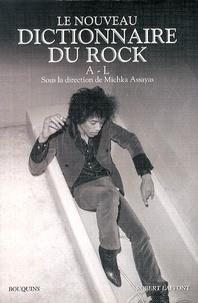 Michka Assayas - Nouveau dictionnaire du rock - Tome 1, A-L.