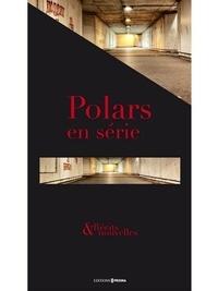 Michka Assayas et Patrick Besson - Polars en série - Récits & nouvelles.