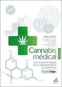 Michka - Cannabis médical, du chanvre indien aux cannabinoïdes de synthèse - Edition complète.