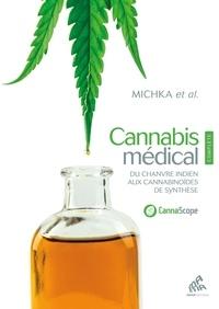 Michka - Cannabis médical - Du chanvre indien aux cannabinoïdes de synthèse.