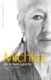 Michka - De la main gauche - Une autobiographie Livres 1, 2 & 3.