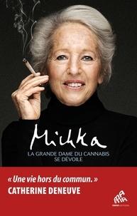 Michka - La grande dame du cannabis se dévoile.