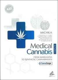 Michka - Medical Cannabis: From Marijuana to Synthetic Cannabinoids.
