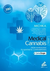 Michka - Medical Cannabis : From Marijuana to Synthetic Cannabinoids.