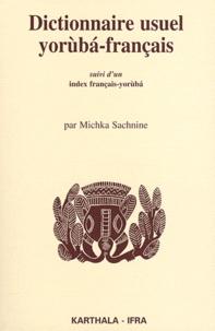 Michka Sachnine - Dictionnaire yoruba-français - Suivi d'un index français-yoruba.