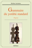 Michka Sachnine - Grammaire du yoruba standard (Nigeria).
