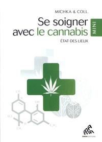 Michka - Se soigner avec le cannabis - Etat des lieux.