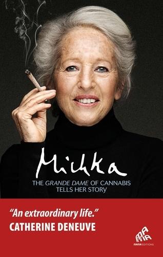Michka - The Grande Dame of Cannabis Tells her Story.