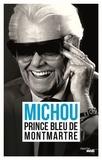 Michou - Prince bleu de Montmartre.