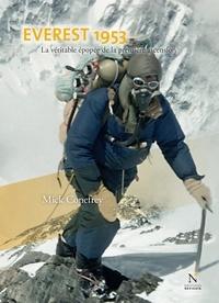 Mick Conefrey et Eric Vola - Everest 1953 - La véritable épopée de la première ascension.
