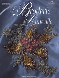 Mick Fouriscot et Roland Gravelier - La broderie de Lunéville.