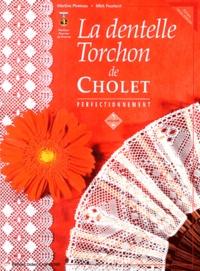 Mick Fouriscot et Martine Piveteau - La dentelle Torchon de Cholet - Volume 2, Perfectionnement.