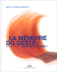 Mick Fouriscot et Jean Fouriscot - La mémoire du geste.