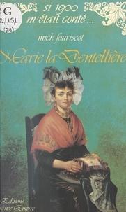 Mick Fouriscot et Claude Pasteur - Marie la dentellière.
