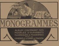Mick Fouriscot - Monogrammes - Tome 1, Album contenant des modèles d'alphabets classiques et modernes pour la lingerie et le linge de maison.