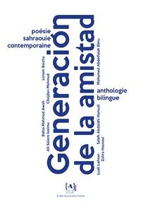 Mick Gewinner - La Generacion de la amistad - Poésie sahraouie contemporaine.