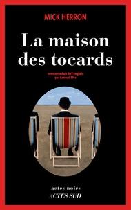 Mick Herron - La maison des tocards.