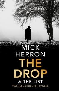 Mick Herron - The Drop & The List.