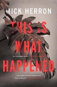Mick Herron - This is What Happened.